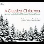A Classical Christmas - Vivaldi, Mozart, Bach, Debussy, etc