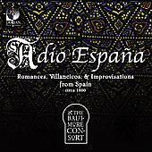 Adio España - Romances, Villancicos & Improvisations from Spain / Baltimore Consort