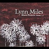 Lynn Miles: Black Flowers, Vols. 1 & 2 [Digipak]