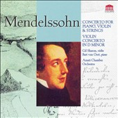 Mendelssohn: Concerto for piano, violin & strings; Violin concerto in D minor