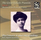 The Great Female Pianists, Vol. 6: Olga Samarov & other rare recordings