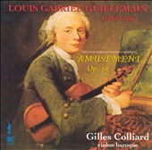Guillemain (1705-1770): Amusement, Op. 18 / Gilles Colliard, baroque violin
