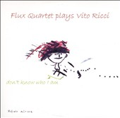 Flux Quartet Plays Vito Ricci