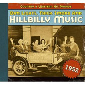Various Artists: Dim Lights, Thick Smoke and Hillbilly Music: 1952