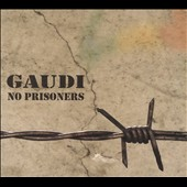 Gaudi: No Prisoners [Digipak]