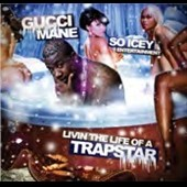 Gucci Mane: Livin the Life of a Trapstar