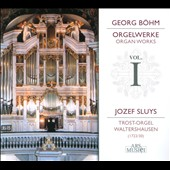 Georg B&ouml;hm: Organ Works, Vol. 1 / Sluys, organ