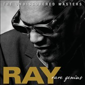 Ray Charles: Rare Genius: The Undiscovered Masters [Slipcase]