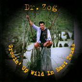 Doctor Zog: Growin' Up Wild in East Texas