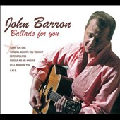 John Barron: Ballads for You [Digipak]