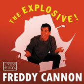 Freddy Cannon: The Explosive Freddy Cannon!