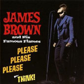 James Brown/James Brown & His Famous Flames: Please Please Please/Think