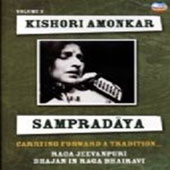 Kishori Amonkar: Sampradaya, Vol. 2: Carrying Forward A Tradition