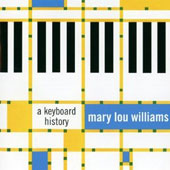 Mary Lou Williams: A Keyboard History