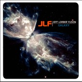 Jeff Lorber/The Jeff Lorber Fusion: Galaxy