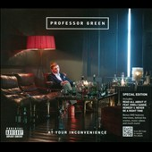 Professor Green: At Your Inconvenience [PA]