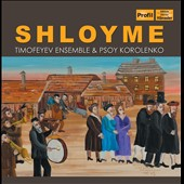 Shloyme / Timofeyev Ensemble & Psoy Korolenko