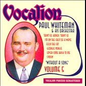 Paul Whiteman: WithoutA Song, Vol. 5