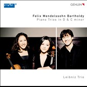 Mendelssohn: Piano Trios in D & C minor / Leibniz Trio