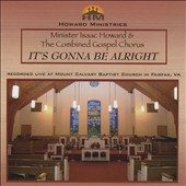 Minister Isaac E. Howard: It's Gonna Be Alright