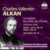 Charles-Valentin Alkan: Complete Recueils de Chants, Vol. 1 / Stephanie McCallum, piano
