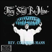 Rev. Columbus Mann: They Shall Be Mine