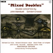 Mixed Doubles - Gordon Crosse: Brief Encounter; Viola Concerto; John Manduell: Double Concerto; Flute Concerto / Simpson, oboe; Cox, flute