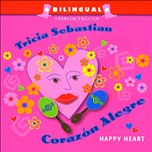 Tricia Sebastian: Corazon Alegre: Happy Heart