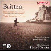 Britten: Piano Concerto; Violin Concerto (both are the revised versions) / Tasmin Little, violin; Howard Shelley, piano