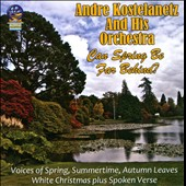 André Kostelanetz & His Orchestra/André Kostelanetz: Can Spring Be Far Behind?