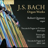 Bach: Organ Works - Toccata & Fugue in D minor and other popular organ works / Robert Quinney, organ