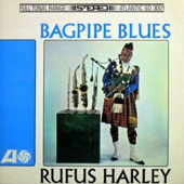 Rufus Harley: Bagpipe Blues [Limited Edition] [Remastered]