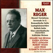 Reger: Mozart Variations; Serenade; Romantische Suite; Lustspielouvertüre; & others