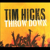Tim Hicks: Throw Down [Digipak]