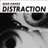Bear Hands: Distraction *