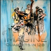 Michael Hafftka/Richard Carr (Violin)/Johnny Reinhard: Imagine: Quartets in 128
