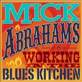 Mick Abrahams: Working In the Blues Kitchen
