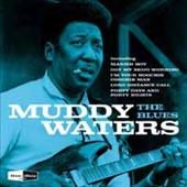 Muddy Waters: The Blues *