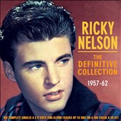 Rick Nelson: The Definitive Collection: 1957-62 [Box]