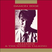 Damon Edge: Alliance/The Wind Is Talking [Slipcase]