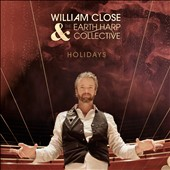 William Close & the Earth Harp Collective: Holidays [Digipak]