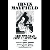 Irvin Mayfield/Irvin Mayfield & the New Orleans Jazz Playhouse Review: New Orleans Jazz Playhouse *