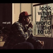 Red Pill: Look at What This World Did to Us [Digipak]