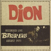 Dion: Recorded Live at the Bitter End, August 1971