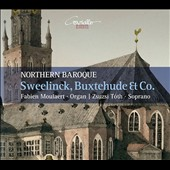 Northern Baroque: Sweelinck, Buxtehude & Co. - works by Sweelinck, Schutz, Scheidermann & Buxtehude / Fabaert Moulaert, organ; Zsuzsi Toth, soprano