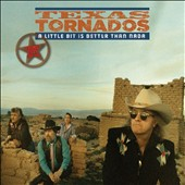 Texas Tornados: A Little Bit Is Better Than Nada: Prime Cuts 1990-1996 *