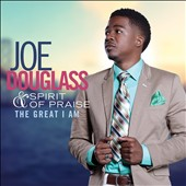 Joe Douglass and Spirit of Praise: The  Great I Am
