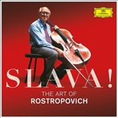 Slava!: The Art of Rostropovich; Works by Dvorak, Tchaikovsky, Chopin, Brahms, Glazunov, Schumann, et al / Mstislav Rostropovich, cello; various artists
