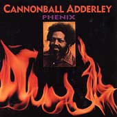 Cannonball Adderley: Phenix