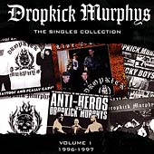 Dropkick Murphys: The Singles Collection, Vol. 1